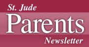 St. Jude <i>Parents</i> Newsletter